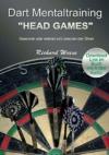"Dart Mentaltraining ""Head Games"": Gewonnen oder verloren wird zwischen den Ohren"
