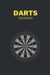 Dart Training Buch für Darter: Traingsspiele für Dartspieler